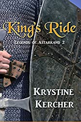 King's Ride (Legends Of Astarkand Book 2)