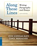 Along These Lines: Writing Paragraphs and Essays (6th Edition)