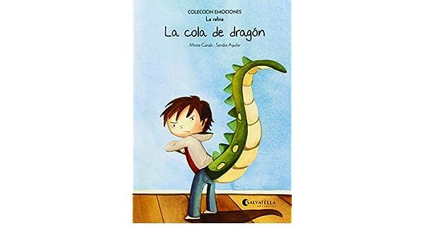 COLA DE DRAGON, LA.(LA RABIA).(EMOCIONES): Mireia Canals Botines: 9788484128120: Amazon.com: Books