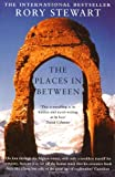 Front cover for the book The Places In Between by Rory Stewart