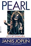 Image of Pearl: The Obsessions and Passions of Janis Joplin