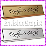 ~ Everyday I'm Hustlin ~ Funny Desk Name Plate in Fancy Script (Gold)