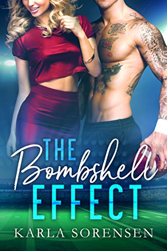 The Bombshell Effect: A hate to love sports romance (Washington Wolves Book 1) (Best College Football Finishes)