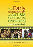The Early Identification of Autism Spectrum Disorders 1st Edition