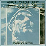 Someplace Special by Admit You're Shit