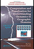 download ebook computation and visualization for understanding dynamics in geographic domains: a research agenda pdf epub