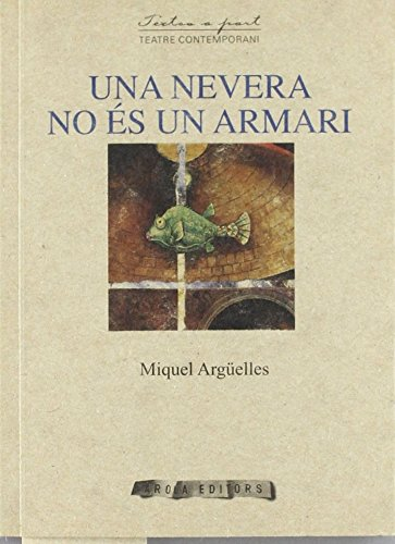 Una Nevera No Es Un Armari -26- (Textos a part): Amazon.es: Miquel ...
