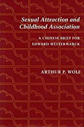 Sexual Attraction and Childhood Association: A Chinese Brief for Edward Westermarck