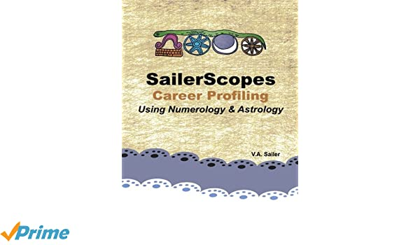 SailerScopes Career Profiling Using Numerology & Astrology: V A