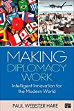 img - for Making Diplomacy Work Intelligent Innovation for the Modern World book / textbook / text book