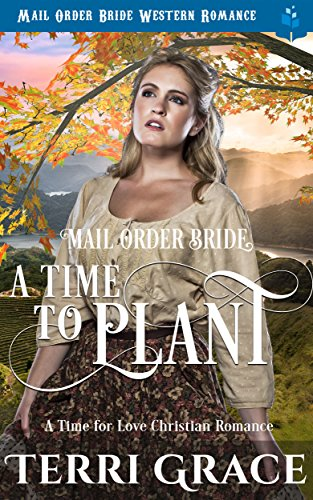 Mail Order Bride: A Time To Plant: Mail Order Bride Western Romance (A Time For Love Book 1) cover
