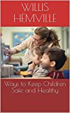 Ways to Keep Children Safe and Healthy