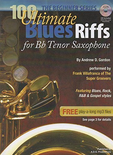 100 Ultimate Blues Riffs for Bb Tenor Saxophone, the Beginner Series