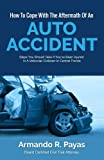 How To Cope With The Aftermath Of An Auto Accident: Steps You Should Take If You've Been Injured In A Vehicular Collision In Central Florida