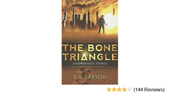 Amazon the bone triangle unspeakable things book 2 ebook amazon the bone triangle unspeakable things book 2 ebook b v larson kindle store fandeluxe Choice Image