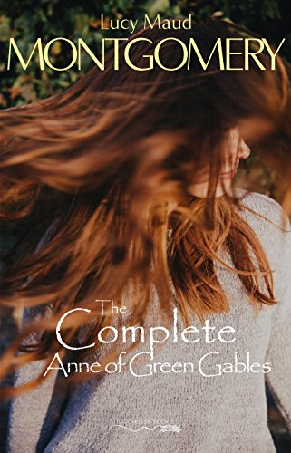 The Complete Anne of Green Gables (Wild And Christmas Bloom)