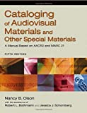 Cataloging of Audiovisual Materials and Other Special Materials: A Manual Based on AACR2 and MARC 21, 5th Edition
