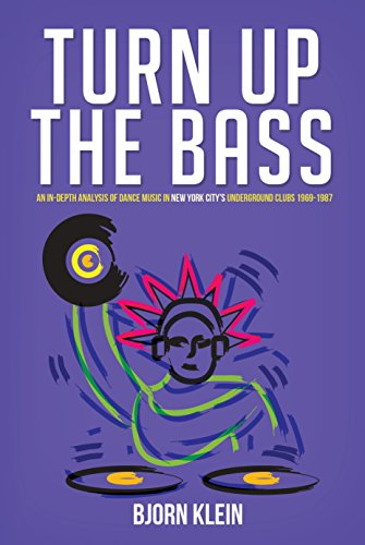 New York Bass - Turn Up The Bass: An In-Depth Analysis of Dance Music in New York City's Underground Clubs 1969-1987