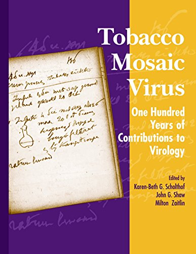 Tobacco Mosaic Virus: One Hundred Years of Contributions to Virology (Mosaic Tobacco)
