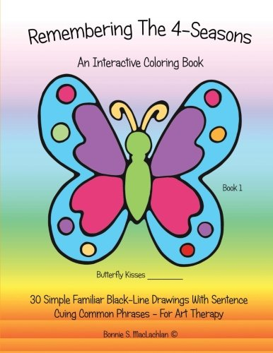 Coloring Books for Seniors: Including Books for Dementia and Alzheimers - Remembering The 4-Seasons: 30 Dementia, Alzheimer's, Seniors Interactive 4-Seasons Coloring Book - (Volume 1)