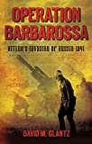 Operation Barbarossa: Hitler s Invasion of Russia 1941