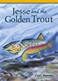 Jesse and the Golden Trout, Carl Stevens, 1606040375
