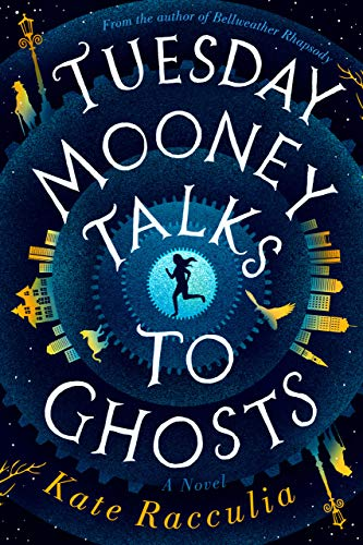 Tuesday Mooney Talks to Ghosts -