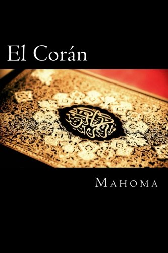 El Coran (The Koran, Spanish-Language Edition) (Spanish Edition) [Mahoma] (Tapa Blanda)