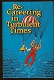 Re-Careering in Turbulent Times, Ronald L. Krannich, 0942710029