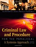 Criminal Law and Procedure for the Paralegal 4th Edition