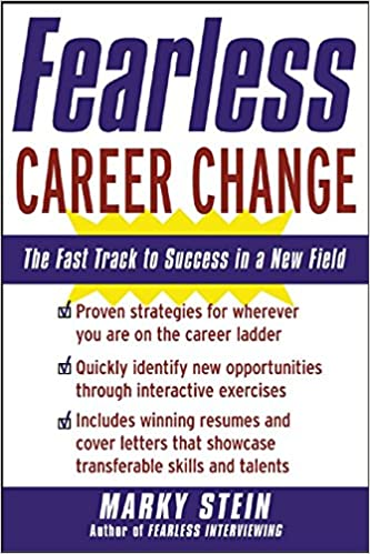 amazoncom fearless career change the fast track to success in a new field ebook marky stein kindle store