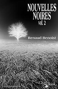 Nouvelles Noires, vol.2 par Renaud Benoist