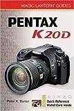 Magic Lantern Guides: Pentax K20D, Peter K. Burian, 1600593798