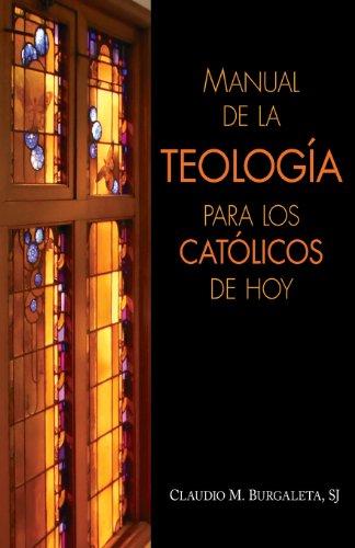 Manual de la teología para los católicos de hoy (Spanish Edition)