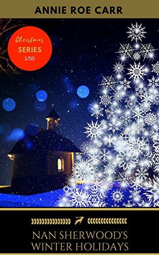 Nan Sherwood's Winter Holidays (Golden Deer Classics' Christmas Shelf Book 1)