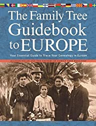 The Family Tree Guidebook to Europe 2nd Edition: Your Essential Guide to Trace Your Genealogy in Europe by Dolan, Allison (2013) Paperback