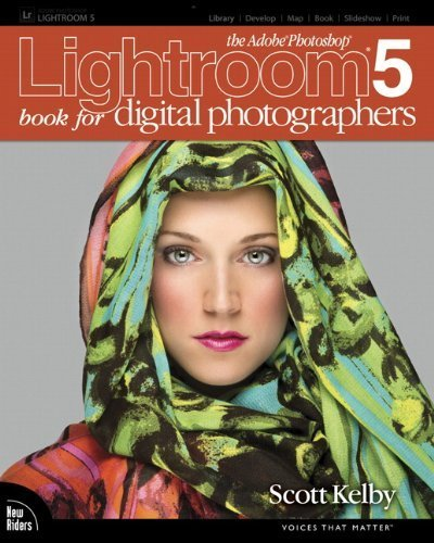 The Adobe Photoshop Lightroom 5 Book for Digital Photographers (Voices That Matter) by Kelby, Scott Published by Peachpit Press 1st (first) edition (2013) Paperback