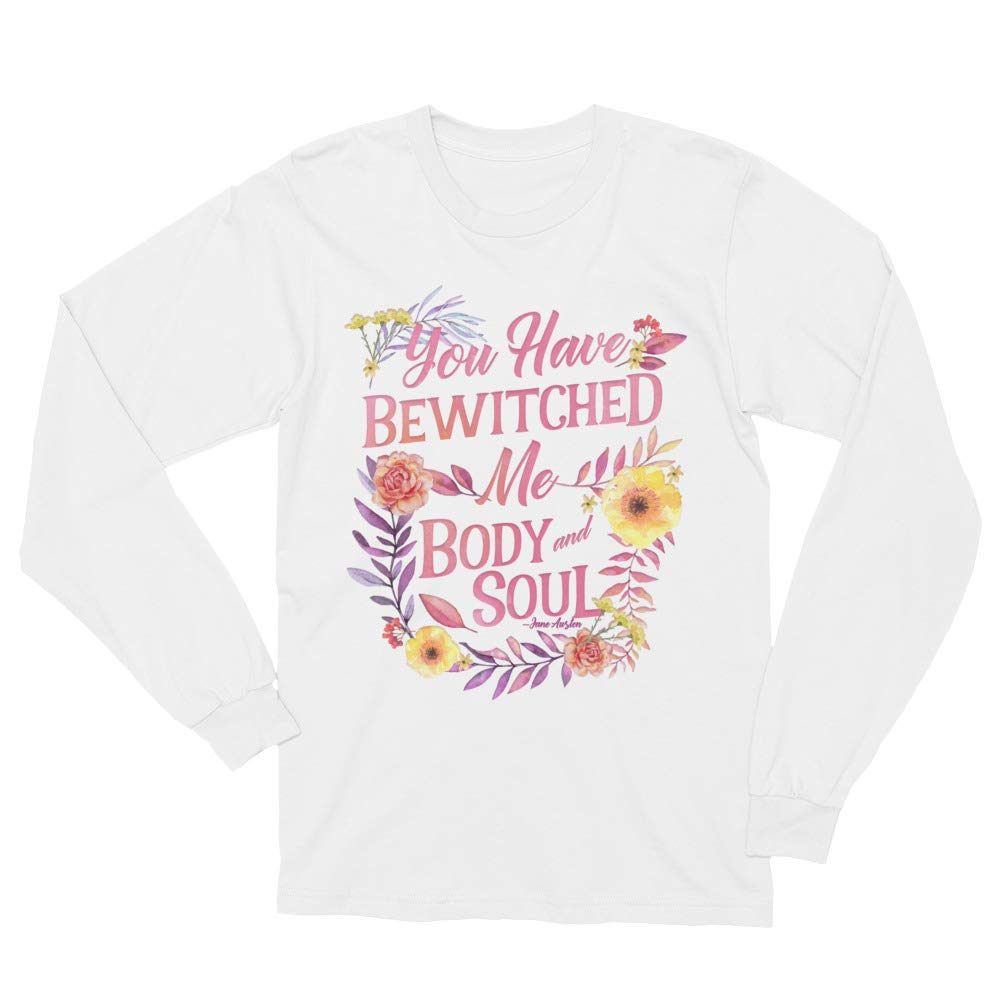 Jane Austen,You Have Bewitched me Body and Soul Unisex Long Sleeve T-Shirt Pride and Prejudice