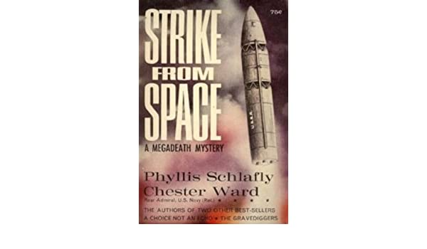 Strike From Space A Megadeath Mystery Phyllis Ward Chester Rear Admiral US Navy Ret Schlafly Amazon Books