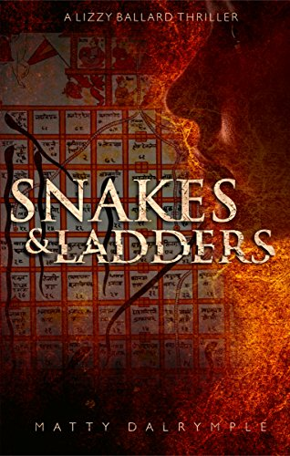Snakes and Ladders: A Lizzy Ballard Thriller (The Lizzy Ballard Thrillers Book 2) (English Edition)