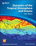 img - for Dynamics of The Tropical Atmosphere and Oceans (Advancing Weather and Climate Science) book / textbook / text book