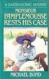 Monsieur Pamplemousse Rests His Case, Michael Bond, 0449906396