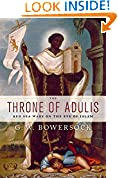 #9: The Throne of Adulis: Red Sea Wars on the Eve of Islam (Emblems of Antiquity)