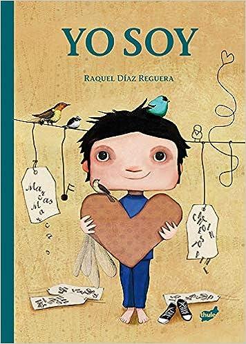 Yo soy (Trampantojo): Amazon.es: Raquel Díaz Reguera: Libros