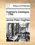 Coghlan's Catalogue - 1796, James Peter Coghlan, 1140781936