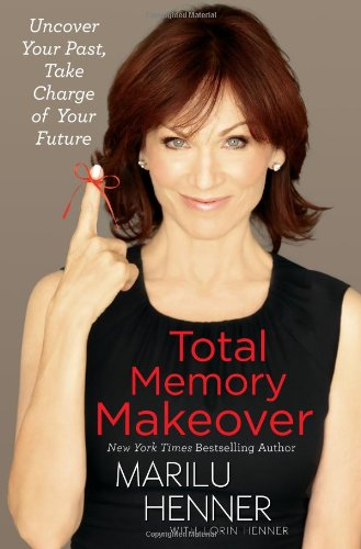 Image of Total Memory Makeover: Uncover Your Past, Take Charge of Your Future