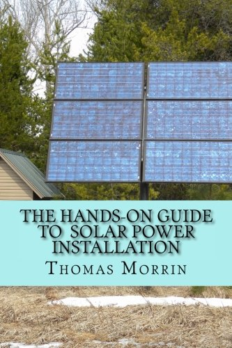- The Hands-on Guide to Solar Power Installation