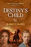 Destiny's Child (Damaged In Service Book 5)