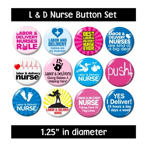 Labor and Delivery Nurse Buttons Pins ()