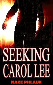Seeking Carol Lee by [Phlaux, Nace]